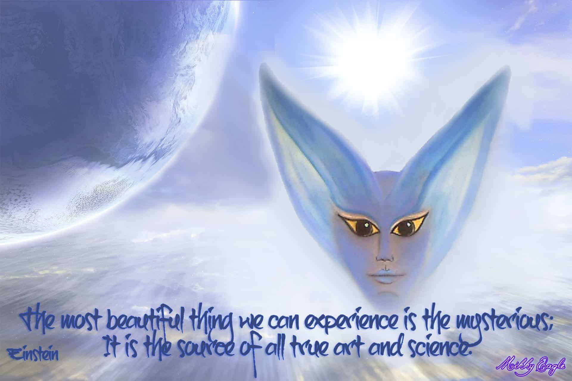 The most beautiful thing we can experience is the mysterious; It is the source of all true art and science.